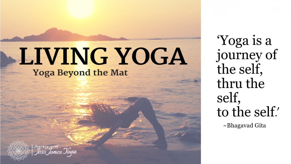 Living Yoga: Yoga Beyond The Mat